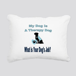 Therapy dog male Rectangular Canvas Pillow