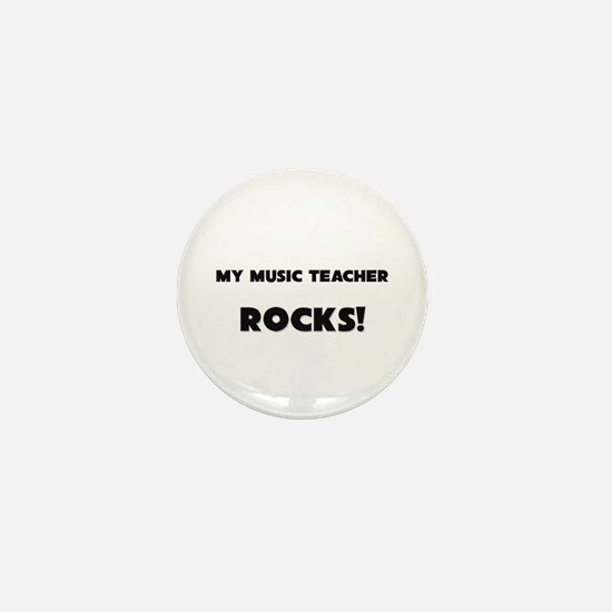 MY Music Teacher ROCKS! Mini Button