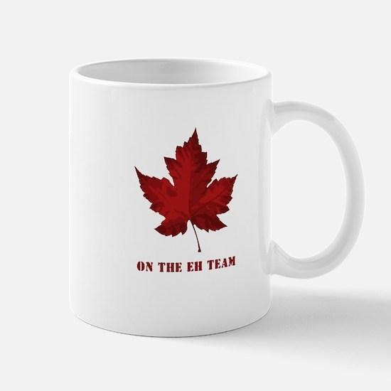 On the EH Team! Oh Canada! Mug