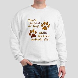 Don't Breed or Buy Sweatshirt