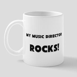 MY Music Director ROCKS! Mug