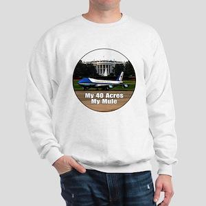 40 Acres and a Mule Sweatshirt
