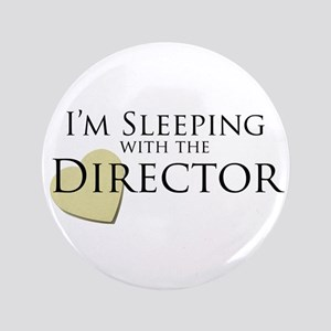 "Sleeping With the Director 3.5"" Button"