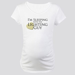 Sleeping with the Lighting Guy Maternity T-Shirt