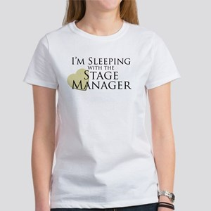 Sleeping with the Stage Manager Women's T-Shirt