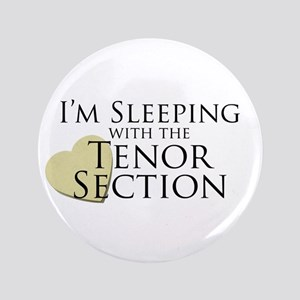 """Sleeping with the Tenor Section 3.5"""" Button"""