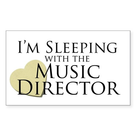 Sleeping with the Music Director Sticker (Rectangl