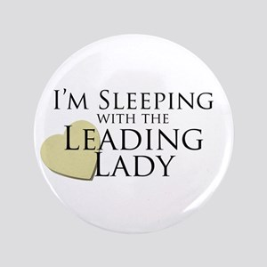 "Sleeping with the Leading Lady 3.5"" Button"