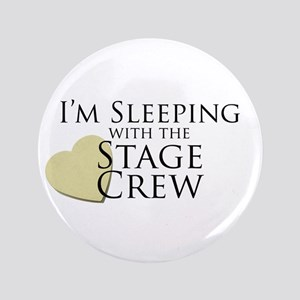 """Sleeping with the Stage Crew 3.5"""" Button"""