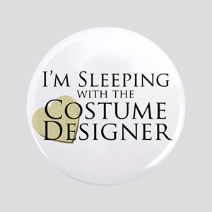 """Sleeping with the Costume Designer 3.5"""" Button"""