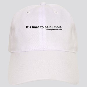 It's hard to be humble. Cap