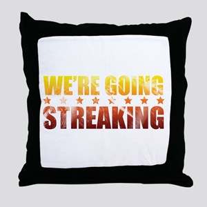 We're Going Streaking Throw Pillow