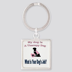 I'm a therapy dog female Keychains