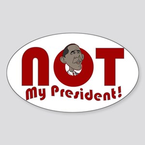 Not My Pres Oval Sticker