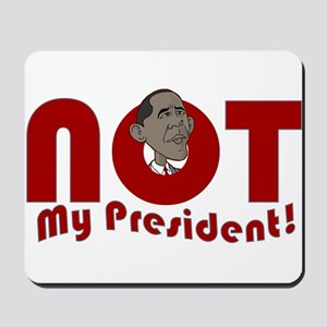 Not My Pres Mousepad