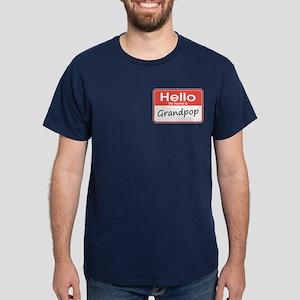 Hello, My name is Grandpop Dark T-Shirt