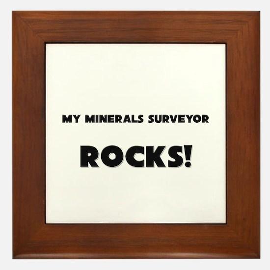 MY Minerals Surveyor ROCKS! Framed Tile