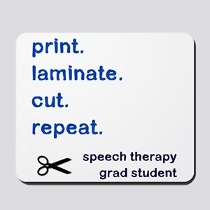 PRINT.LAMINATE.CUT.REPEAT. Mousepad