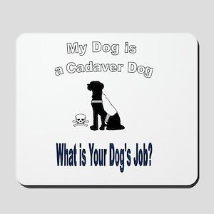 I'm a cadaver dog Mousepad