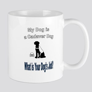 I'm a cadaver dog Mugs