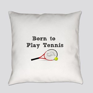 Born to Play Tennis Everyday Pillow