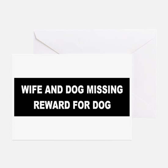 Wife & Dog Missing... Greeting Cards (Pk of 10