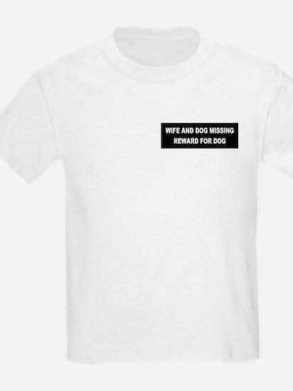 Wife & Dog Missing... Kids T-Shirt