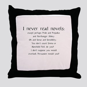 I Never Read Novels Throw Pillow