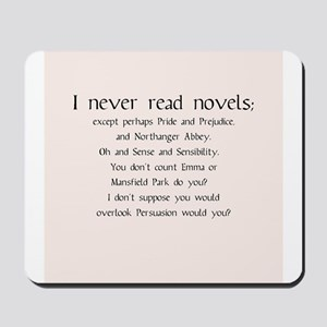 I Never Read Novels Mousepad