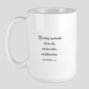 MATTHEW  4:22 Large Mug