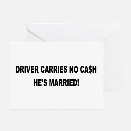 Driver Carries No Cash - He's Married! Greeting Ca