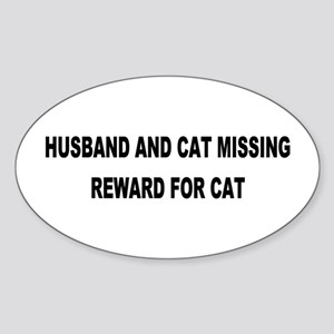 Husband & Cat Missing... Oval Sticker