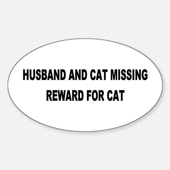 Husband & Cat Missing... Oval Decal