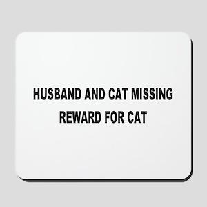 Husband & Cat Missing... Mousepad