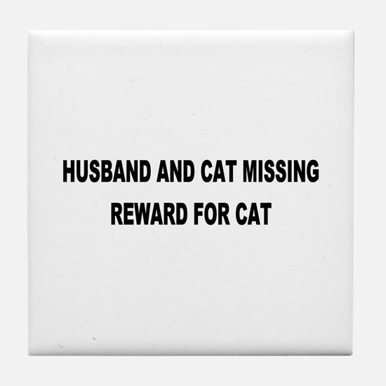 Husband & Cat Missing... Tile Coaster