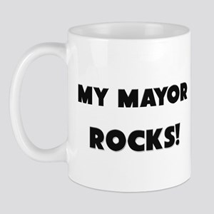 MY Mayor ROCKS! Mug