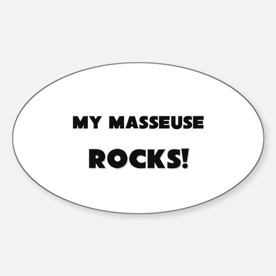 MY Masseuse ROCKS! Oval Decal