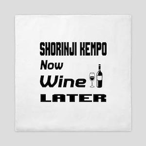 Shorinji Kempo Now Wine Later Queen Duvet