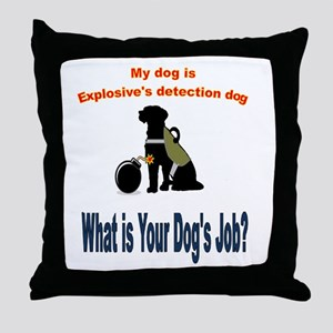 I'm an explosives detection dog Throw Pillow