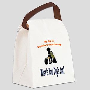 I'm an explosives detection dog Canvas Lunch Bag