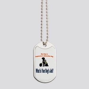 I'm an explosives detection dog Dog Tags