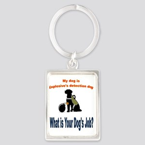 I'm an explosives detection dog Keychains