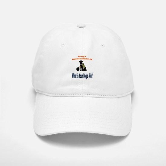 I'm an explosives detection dog Baseball Baseball Baseball Cap