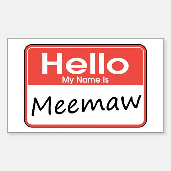Hello, My name is Meemaw Rectangle Decal