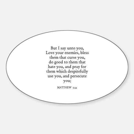 MATTHEW 5:44 Oval Decal