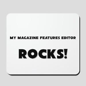 MY Magazine Features Editor ROCKS! Mousepad
