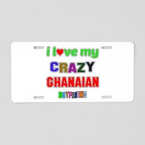 I Love My Crazy Ghanaian Bo Aluminum License Plate