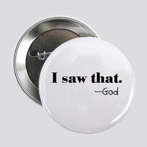 """God is Watching 2.25"""" Button"""