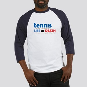 Tennis Life or.... Baseball Jersey