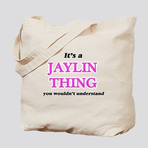 It's a Jaylin thing, you wouldn't Tote Bag